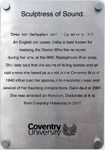 A plaque based at Coventry University commemorating the life of Delia Derbyshire, describing her as a 'Sculptress of Sound' and explaining her connections to Coventry