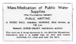 Black text on a white background. The text reads 'Mass-Medication of Public Water Supplies (The Fluoridation Danger)', PUBLIC MEETING, in MUSIC HALL, Aberdeen, MONDAY, 22nd October, at 7:30pm. SPeaker: DORIS GRANT (Well-known author). This meeting is being sponsored by the Scottish Housewives' Association and it is hoped that all men and women interested will come and hear the facts.